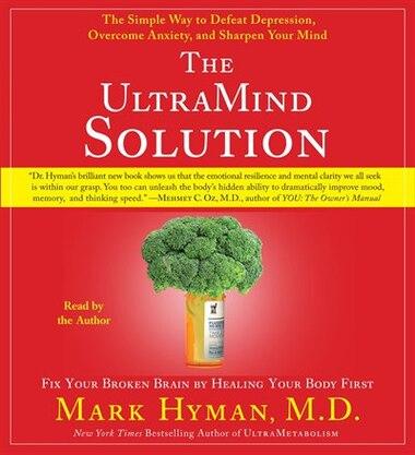 The UltraMind Solution: Fix Your Broken Brain by Healing Your Body First de Mark Hyman