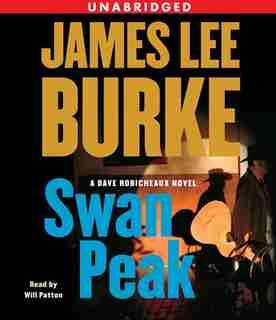 Swan Peak: A Dave Robicheaux Novel by James Lee Burke