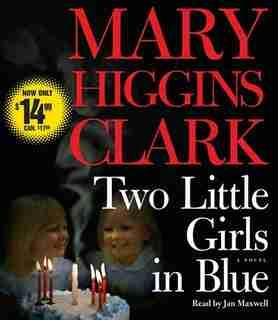 Two Little Girls in Blue: A Novel by Mary Higgins Clark