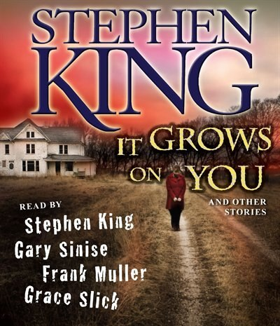 It Grows on You: And Other Stories by Stephen King
