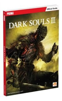 Dark Souls III Prima Official Game Guide Book By Prima Games