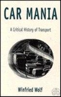 Car Mania: A Critical History of Transport, 1170-1990