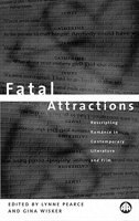 Book Fatal Attractions: Rescripting Romance In Contemporary Literature & Film by Lynne Pearce