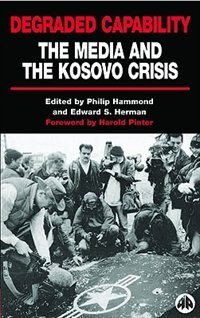 Book Degraded Capability: The Media and the Kosovo Crisis by Philip Hammond