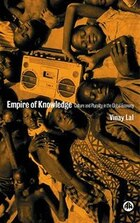 Empire Of Knowledge: Culture And Plurality In The Global Economy