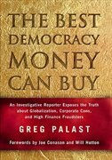 The Best Democracy Money Can Buy: An Investigative Reporter Exposes the Truth about Globalization, Corporate Cons, and High… by Greg Palast
