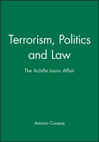 Terrorism, Politics and Law: The Achille Lauro Affair