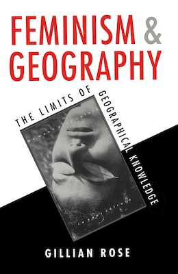 Book Feminism and Geography: The Limits of Geographical Knowledge by Gillian Rose
