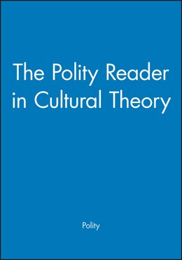 Book The Polity Reader in Cultural Theory by Polity