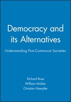 Democracy and its Alternatives: Understanding Post-Communist Societies