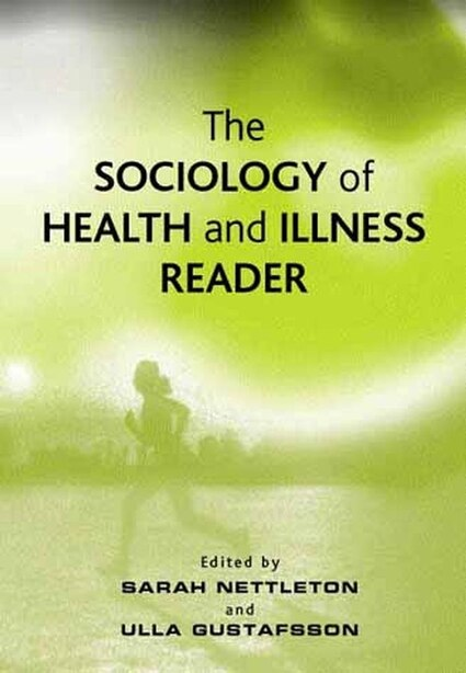 The Sociology of Health and Illness Reader by Sarah Nettleton