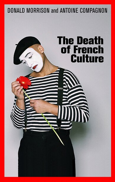 The Death of French Culture by Donald Morrison