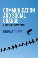 Book Communication and Social Change: A Citizen Perspective by Thomas Tufte