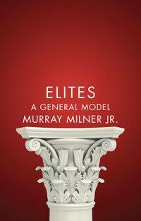 Elites: A General Model