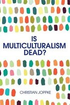 Is Multiculturalism Dead?: Crisis and Persistence in the Constitutional State