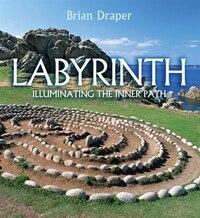 Labyrinth: Illuminating the Inner Path