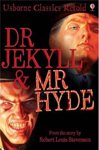 Dr Jekyll And Mr Hyde (Usborne Classics Retold) by John Grant