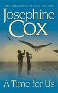 A Time For Us by Josephine Cox