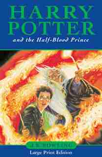 Harry Potter And The Half-blood Prince: Large Print by J.K. Rowling