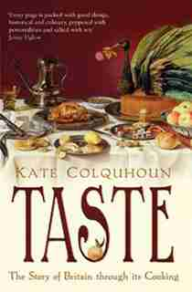 Taste: The Story Of Britain Through Its Cooking by Kate Colquhoun