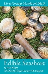 Edible Seashore: River Cottage Handbook No 5