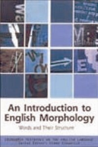 An Introduction to English Morphology: Words and Their Structure