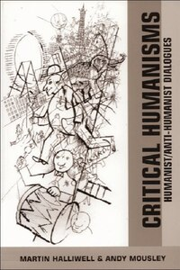 Critical Humanisms: Humanist/Anti-Humanist Dialogues