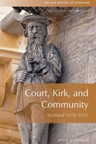 Court, Kirk and Community: Scotland 1470--1625