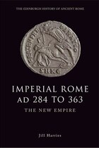 Imperial Rome AD 284 to 363: The New Empire