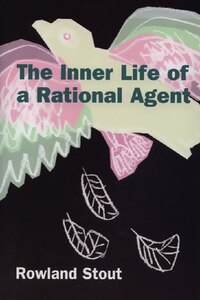 The Inner Life of a Rational Agent: In Defence of Philosophical Behaviourism