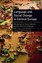 Language and Social Change in Central Europe: Discourses on Policy, Identity and the German Language