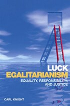 Luck Egalitarianism: Equality, Responsibility, and Justice