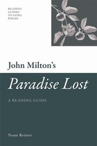 John Miltons Paradise Lost: A Reading Guide