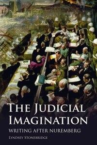 The Judicial Imagination: Writing After Nuremberg