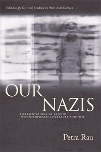 Our Nazis: Representations of Fascism in Contemporary Literature and Film