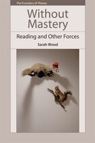 Without Mastery: Reading and Other Forces