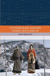 Contemporary Japanese Cinema Since Hana-Bi