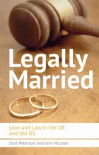 Legally Married: The Politics of Marriage across Time, the Atlantic and Gender