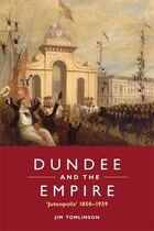 Dundee and the Empire: Juteopolis 1850-1939