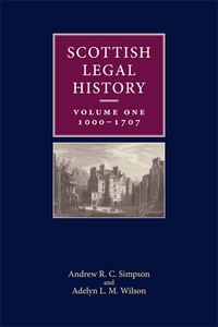 Scottish Legal History, volume one: 1000-1707
