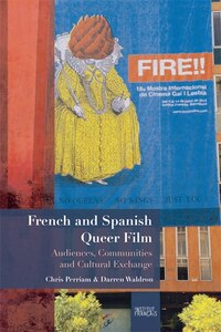 French and Spanish Queer Film: Audiences, Communities and Cultural Exchange