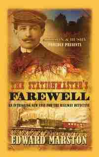 The Stationmaster's Farewell by Edward Marston