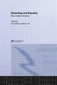 Schooling And Equality: Fact, Concept And Policy de Dave Cole, Mike (senior Lecturer In Education, Universi