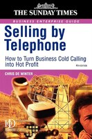 Selling By Telephone: From Cold Calling To Hot Profit