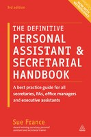 The Definitive Personal Assistant & Secretarial Handbook: A Best Practice Guide For All Secretaries…