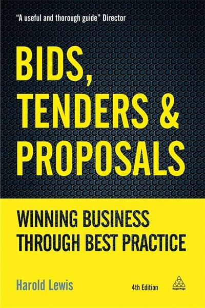 Bids, Tenders And Proposals: Winning Business Through Best Practice by Harold Lewis