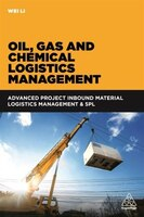 Oil, Gas And Chemical Logistics Management: Advanced Project Inbound Material Logistics Management…