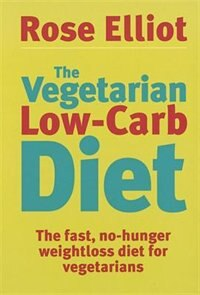 The Vegetarian Low Carb Diet: The Fast, No-Hunger Weight Loss Diet for Vegetarians