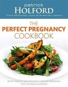 The Perfect Pregnancy Cookbook: Boost Fertility And Promote A Healthy Pregnancy With Optimum…