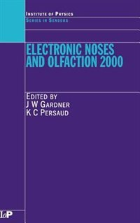Electronic Noses And Olfaction 2000: Proceedings Of The 7th International Symposium On Olfaction…